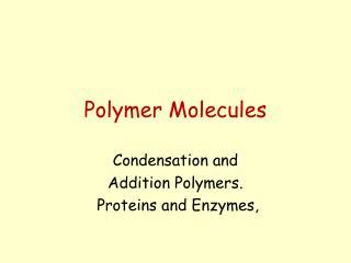 Polymer Molecules