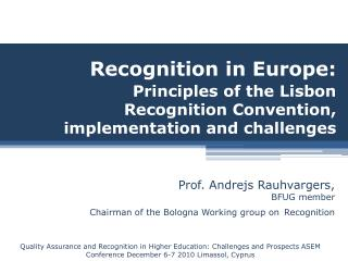 Recognition in Europe: Principles of the Lisbon Recognition Convention, implementation and challenges
