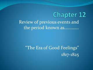 Review of previous events and the period known as    .     The Era of Good Feelings  1817-1825