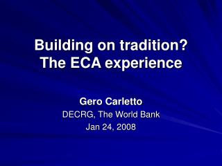Building on tradition  The ECA experience