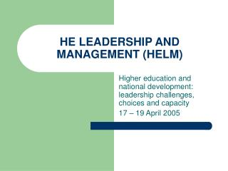 HE LEADERSHIP AND MANAGEMENT HELM