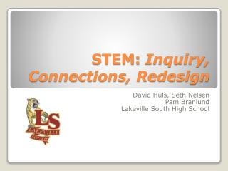 STEM: Inquiry, Connections, Redesign