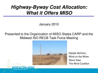 Highway-Byway Cost Allocation: What it Offers MISO   January 2010   Presented to the Organization of MISO States CARP an