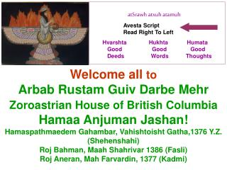 Welcome all to  Arbab Rustam Guiv Darbe Mehr Zoroastrian House of British Columbia  Hamaa Anjuman Jashan Hamaspathmaedem