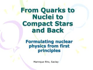 From Quarks to Nuclei to Compact Stars and Back