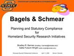 Bagels  Schmear   Planning and Statutory Compliance  for  Homeland Security Research Initiatives