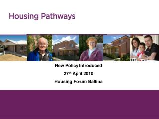New Policy Introduced  27th April 2010 Housing Forum Ballina
