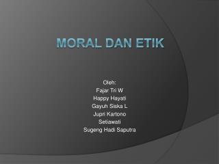MORAL DAN ETIK