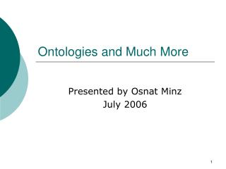 Ontologies and Much More