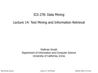 ICS 278: Data Mining  Lecture 14: Text Mining and Information Retrieval