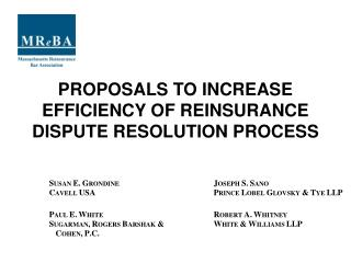 PROPOSALS TO INCREASE EFFICIENCY OF REINSURANCE DISPUTE RESOLUTION PROCESS