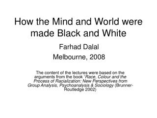 How the Mind and World were made Black and White