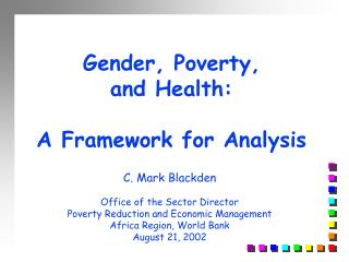 Gender, Poverty,  and Health:  A Framework for Analysis