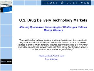 U.S. Drug Delivery Technology Markets  Meeting Specialized Technologies  Challenges Defines Market Winners
