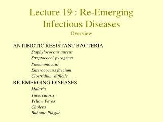 Lecture 19 : Re-Emerging Infectious Diseases Overview