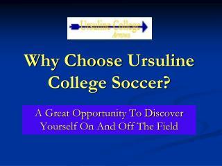 Why Choose Ursuline College Soccer?