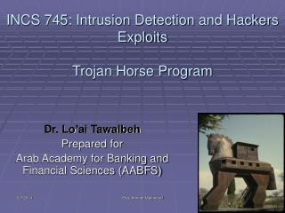 INCS 745: Intrusion Detection and Hackers Exploits  Trojan Horse Program