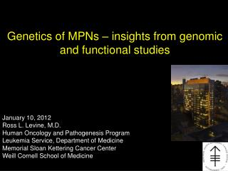 Genetics of MPNs   insights from genomic and functional studies