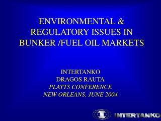 ENVIRONMENTAL  REGULATORY ISSUES IN BUNKER