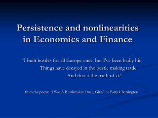 Persistence and nonlinearities in Economics and Finance