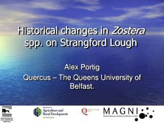 Alex Portig Quercus   The Queens University of Belfast.