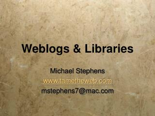 Weblogs  Libraries