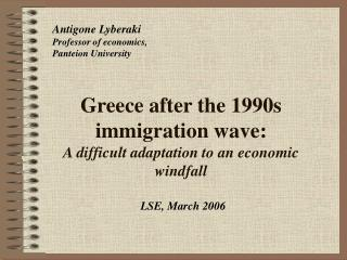Greece after the 1990s immigration wave: A difficult adaptation to an economic windfall