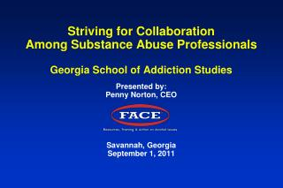 Striving for Collaboration  Among Substance Abuse Professionals  Georgia School of Addiction Studies   Presented by:  Pe