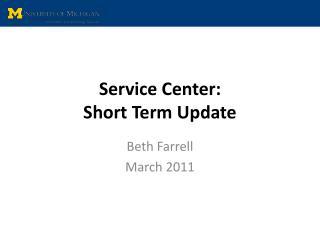 Service Center: Short Term Update