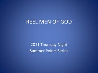 REEL MEN OF GOD