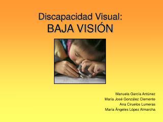 Discapacidad Visual: BAJA VISI N