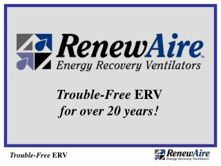 Trouble-Free ERV for over 20 years