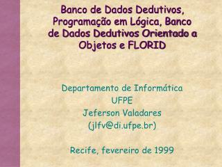 Banco de Dados Dedutivos, Programa  o em L gica, Banco de Dados Dedutivos Orientado a Objetos e FLORID