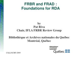 FRBR and FRAD : Foundations for RDA