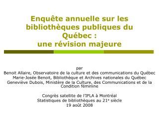 Enqu te annuelle sur les biblioth ques publiques du Qu bec : une r vision majeure