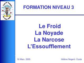 Le Froid  La Noyade La Narcose L Essoufflement