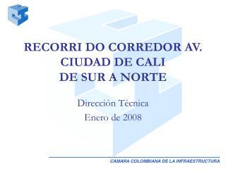 RECORRI DO CORREDOR AV. CIUDAD DE CALI DE SUR A NORTE