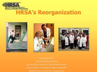 HRSA s Reorganization