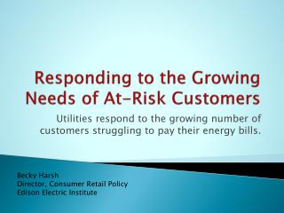 Responding to the Growing Needs of At-Risk Customers