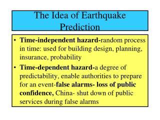 The Idea of Earthquake Prediction