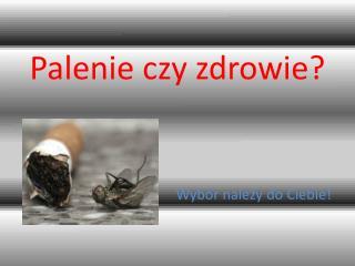 Palenie czy zdrowie