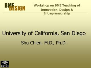 University of California, San Diego  Shu Chien, M.D., Ph.D.