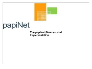 The papiNet Standard and  Implementation