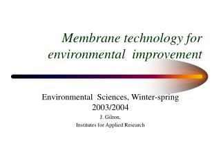 Membrane technology for environmental  improvement