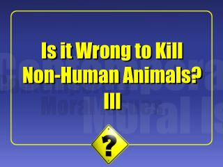 Is it Wrong to Kill Non-Human Animals