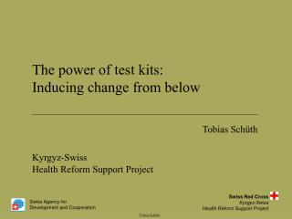 The power of test kits: