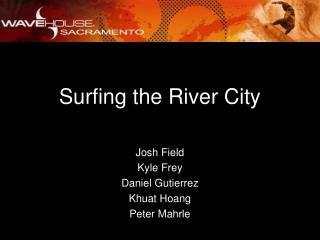 Surfing the River City