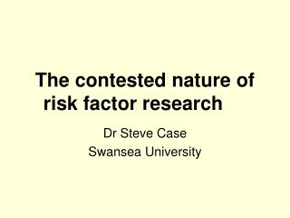 The contested nature of risk factor research