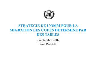 STRATEGIE DE L OMM POUR LA MIGRATION LES CODES DETERMINE PAR DES TABLES