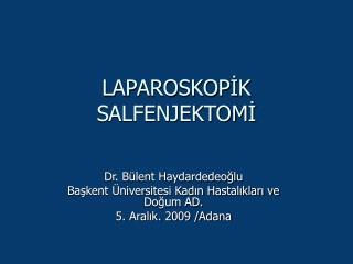 LAPAROSKOPİK SALFENJEKTOMİ